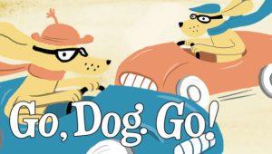 GO DOG GO Poster