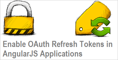 Enable OAuth Refresh Tokens in AngularJS App using ASP .NET Web API 2, and Owin (1/6)