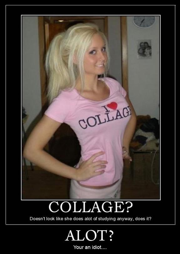 Collage idiots