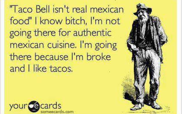 Taco bell isn't real mexican food