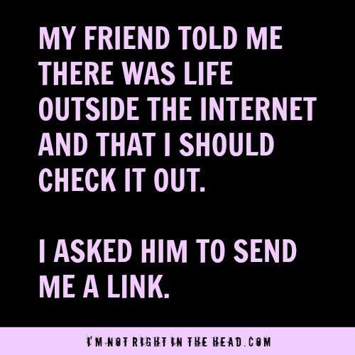 Life outside the internet