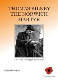 Thomas Bilney: The Norwich Martyr