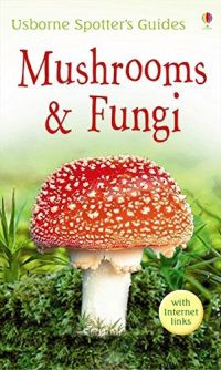 Usborne Spotters Guide: Mushrooms and Fungi