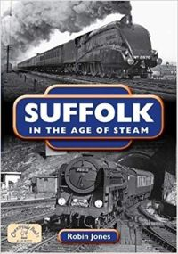 Suffolk in the Age of Steam