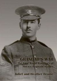Grandad's War the First World War diary of Horace Reginald Stanley