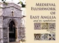 Medieval Flushwork of East Anglia