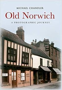 Old Norwich: A Photographic Journey