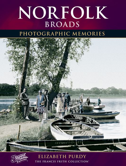 Norfolk Broads Photographic Memories Frith Collection