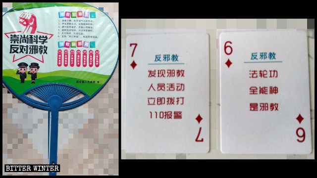 Propaganda slogans that slander religious beliefs and call on the populace to report believers are printed on playing cards and fans.