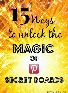 15 Ways to Unlock the Magic of Pinterest Secret Boards