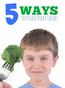 5 Ways to Please Picky Eaters