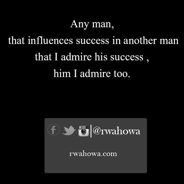 Any man that influences success - rwahowa quotes