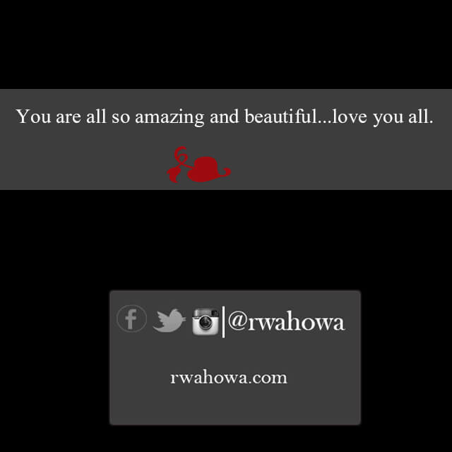 You are all so amazing and beautiful, love you all.