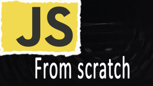 JS from scratch This is a Javascript Tutorial for beginners.