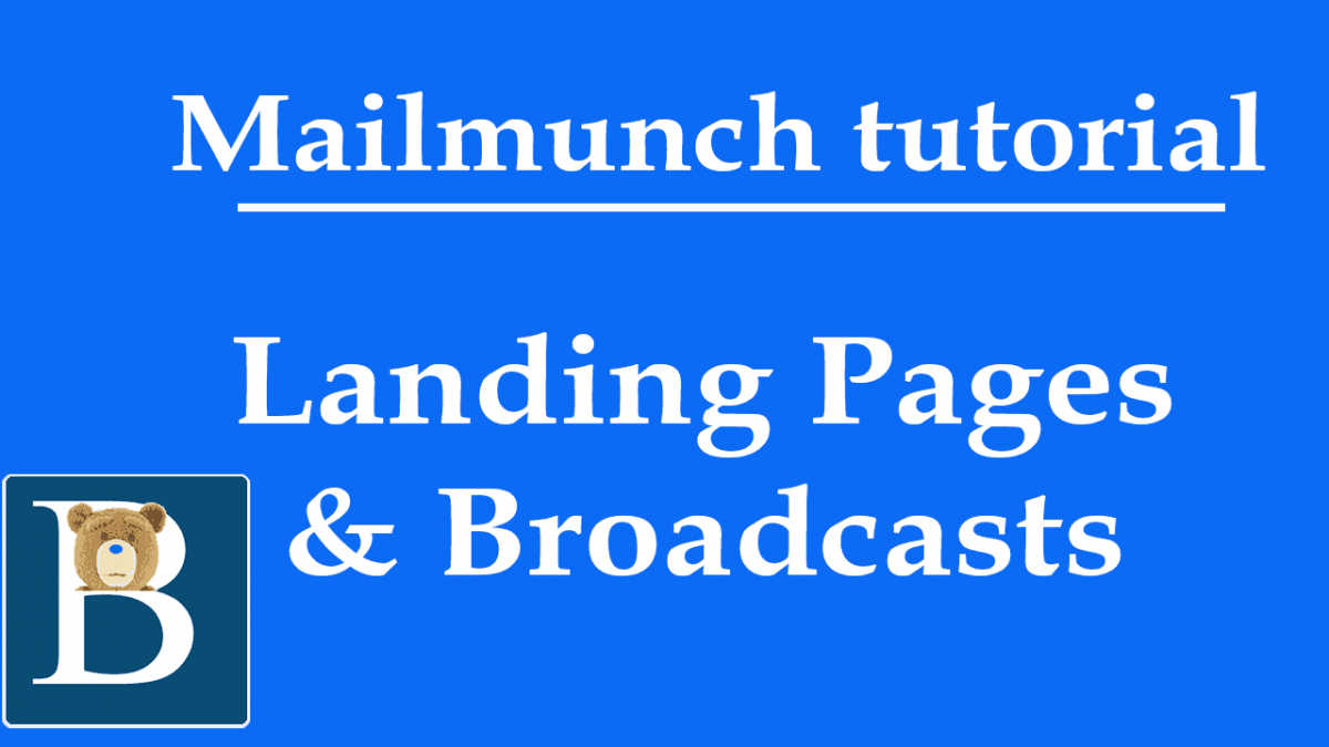 Creating a MailMunch Landing Page and Broadcasts