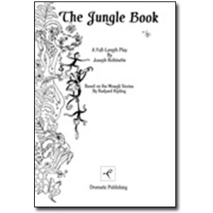 The Jungle Book: A play based on the book by Rudyard Kipling.