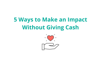 5 Ways to Make an Impact Without Cash