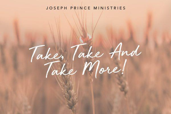 Take, Take and Take More