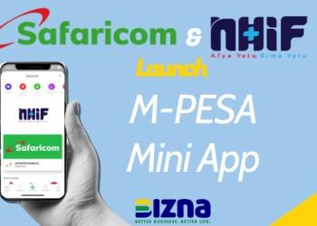 Safaricom and NHIF Launch M-PESA Mini App - Bizna Kenya