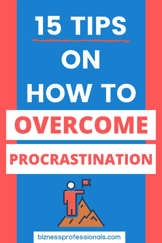 15 tips on how to overcome procrastination