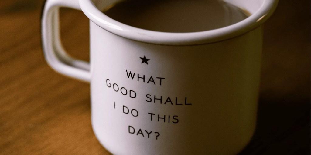 coffee mug with positive saying