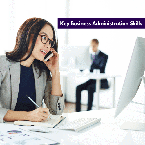 8 Business Administration Skills You'll Need to Succeed