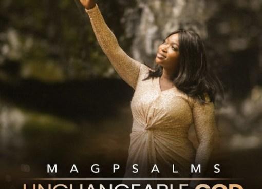 Magpsalms' Unchangeable God Single Enjoys Increasing Downloads