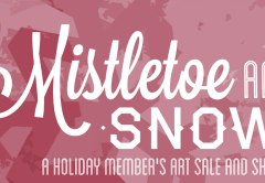 MISTLETOE​ ​&​ ​SNOW -​ ​ACWR​ ​MEMBER'S​ ​EXHIBITION​ ​RECEPTION