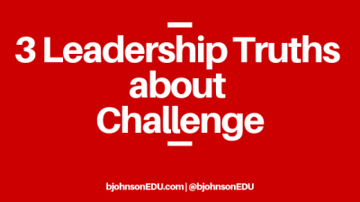 3 Leadership Truths about Challenge