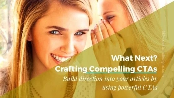 What's Next? Crafting A Compelling CTA