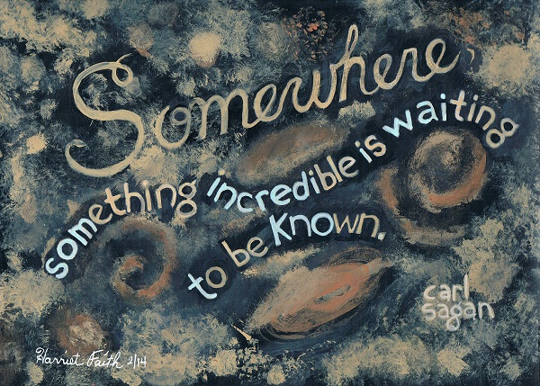 Harriet Faith, inspiration, Carl Sagan, Deep Space, Dreams, Pay Attention To Your Dreams, Hand Lettering, Art, Painting, Quotes