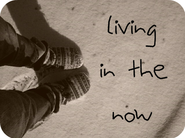 living in the now 1