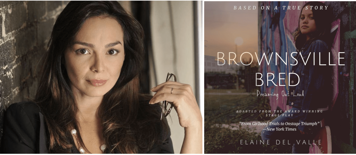 Elaine Del Valle, Bronwnsville Bred, novel, play, Dreaming Out Loud, Brownsville