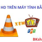 Hướng dẫn xem K+ HD trên máy tính