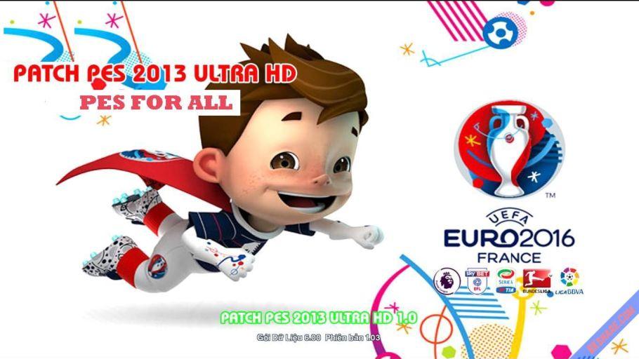 Patch PES 2013 ULTRA HD - Cập nhật EURO 2016 và chuyển nhượng mới nhất