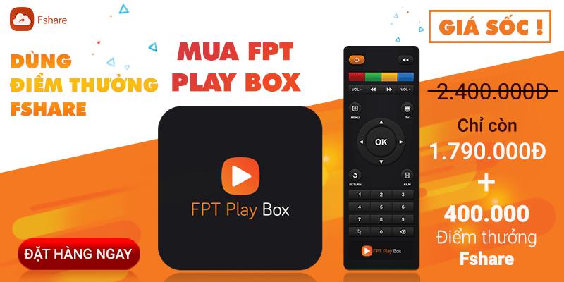 Hướng dẫn mua FPT Play Box bằng điểm thưởng Fshare
