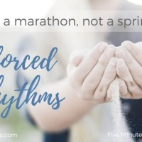 Walking in Unforced Rhythms - It's a Marathon, not a Sprint!
