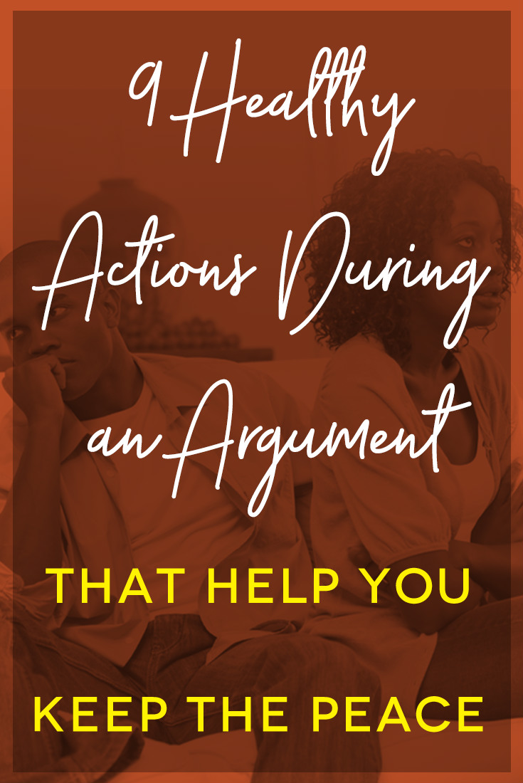 Healthy Actions During an Argument That Help You Keep the Peace