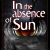 In the Absence of Sun