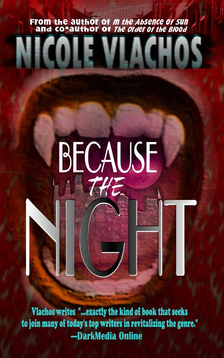 Because the Night