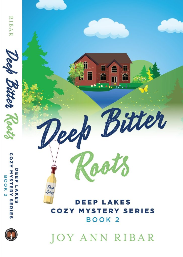 Deep Bitter Roots by Joy Ann Ribar. Deep Lakes Cozy Mystery Series, Book 2. House on a lake surrounded by hills.