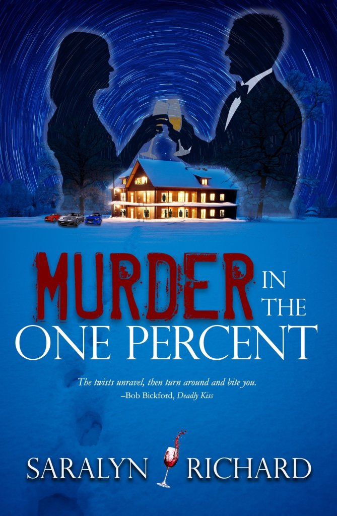 Book cover, Murder in the One Percent by Saralyn Richard. Man and woman clinking glasses, house with lights on.