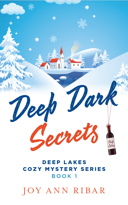 Book Cover. Deep Dark Secrets - Deep Lakes Cozy Mystery Series Book 1 by Joy Ann Ribar. White buildings with red roofs in a snowy landscape.
