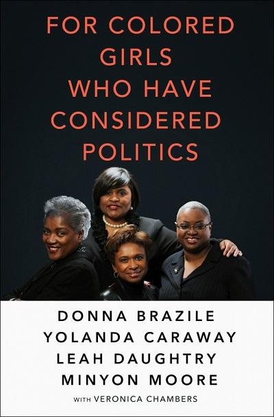 The book with Donna Brazille For Colored Girls Who Considered Politics