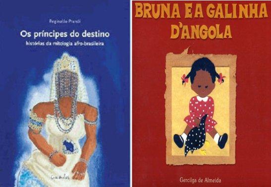 Covers of the books O príncipe dos destinos: história da mitologia afro-brasileira and Bruna e a galinha d'angola