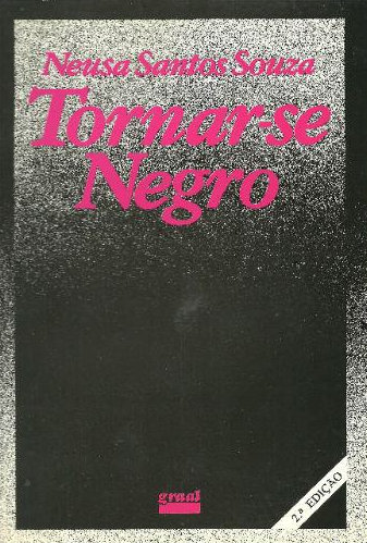 """Tornar-se Negro"" by Neusa Santos Souza. A classic study of the psychological tramas of blackness and identity in Brazil*"