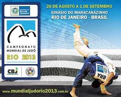 World Champion of Judo Rio 2013: August 26 to September 1, Maracanãzinho Gynasium, Rio de Janeiro, Brazil