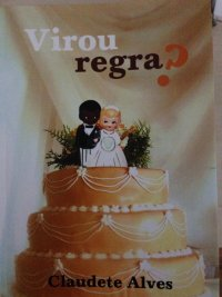 """Virou Regra"" by Claudete Alves analyzed interracial relationships and the difficulty of black women finding black partners"