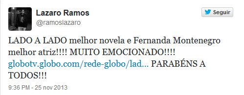 """""""'Lado a Lado' best novela and Fernanda Montenegro best actress!!! Very exciting!!! Congratulations to all!!!"""""""