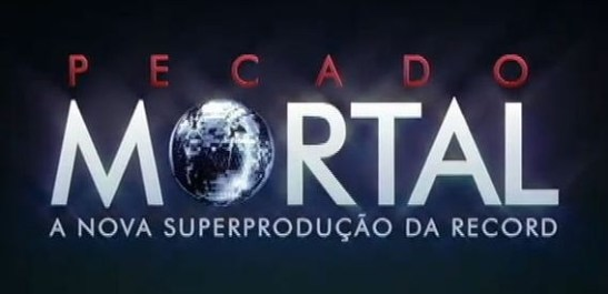 """Rede Record (TV) novela, """"Pecado Mortal"""""""